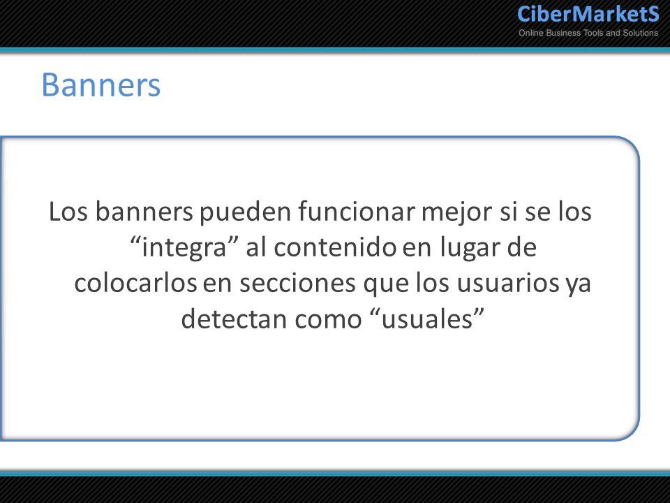 Banners Los banners pueden funcionar mejor si se los integra al contenido en lugar de colocarlos en secciones que los usuarios ya detectan como usuale