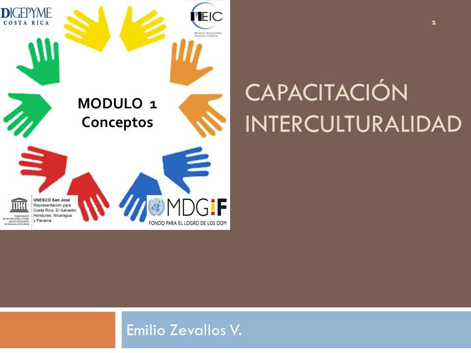 CAPACITACIÓN INTERCULTURALIDAD Emilio Zevallos V. 1 MODULO 1 Conceptos