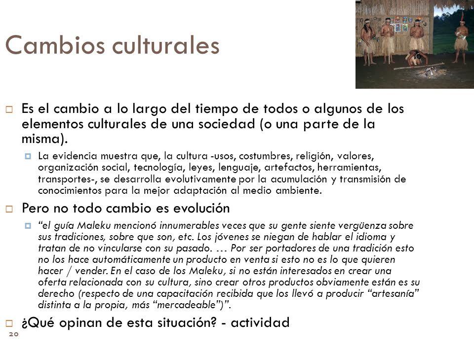 20 Cambios culturales Es el cambio a lo largo del tiempo de todos o algunos de los elementos culturales de una sociedad (o una parte de la misma). La