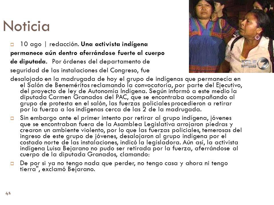 41 Noticia 10 ago | redacción. Una activista indígena permanece aún dentro aferrándose fuerte al cuerpo de diputada. Por órdenes del departamento de s