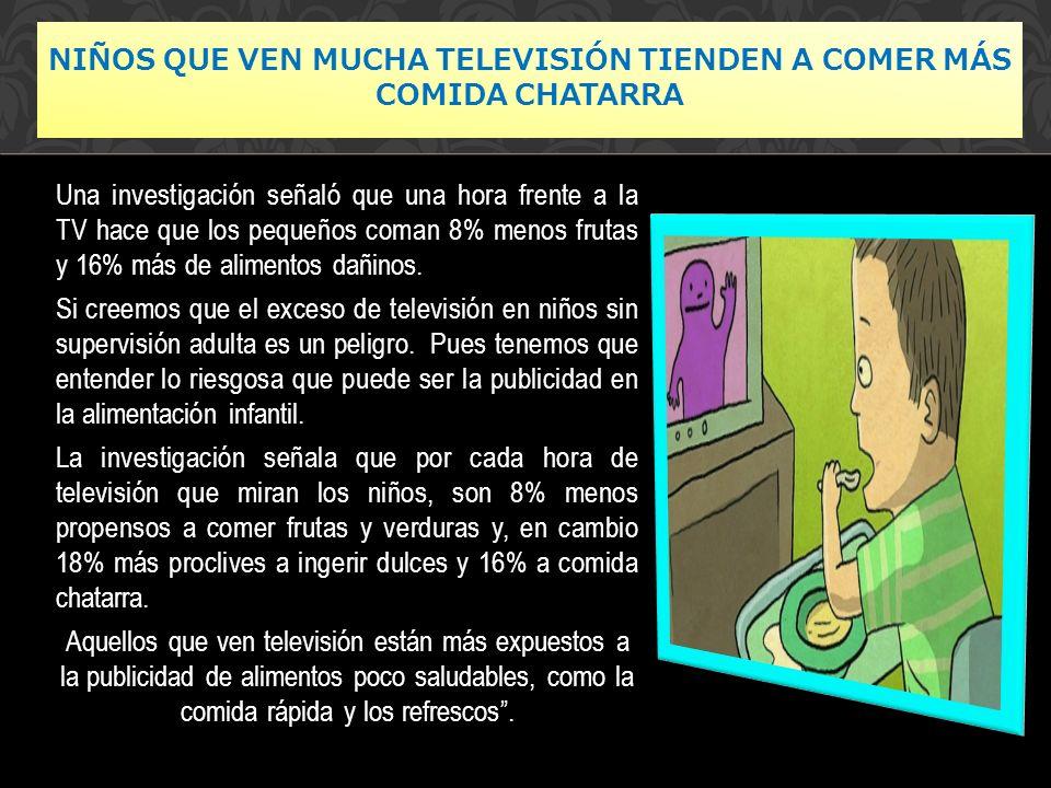 Una investigación señaló que una hora frente a la TV hace que los pequeños coman 8% menos frutas y 16% más de alimentos dañinos.