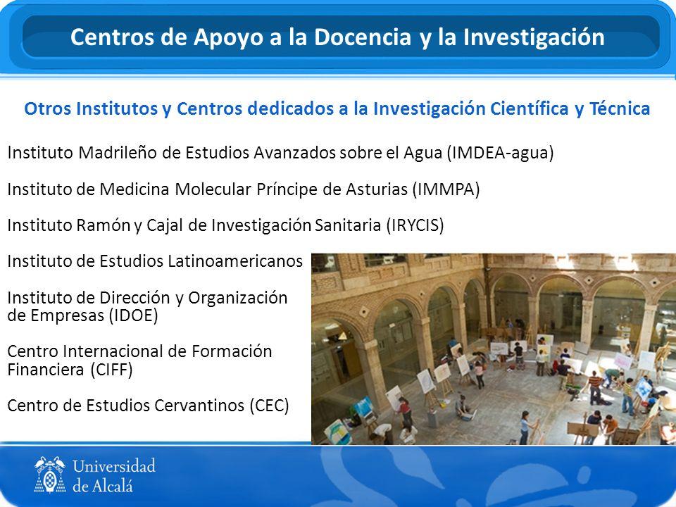 Otros Institutos y Centros dedicados a la Investigación Científica y Técnica Ins tituto Madrileño de Estudios Avanzados sobre el Agua (IMDEA-agua) Ins