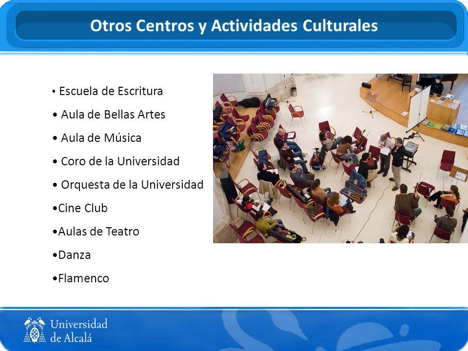 Escuela de Escritura Aula de Bellas Artes Aula de Música Coro de la Universidad Orquesta de la Universidad Cine Club Aulas de Teatro Danza Flamenco Ot