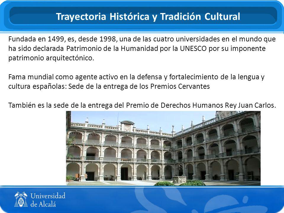 Trayectoria Histórica y Tradición Cultural Fundada en 1499, es, desde 1998, una de las cuatro universidades en el mundo que ha sido declarada Patrimon
