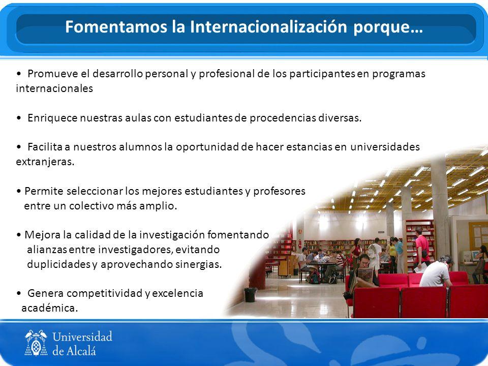 Promueve el desarrollo personal y profesional de los participantes en programas internacionales Enriquece nuestras aulas con estudiantes de procedenci