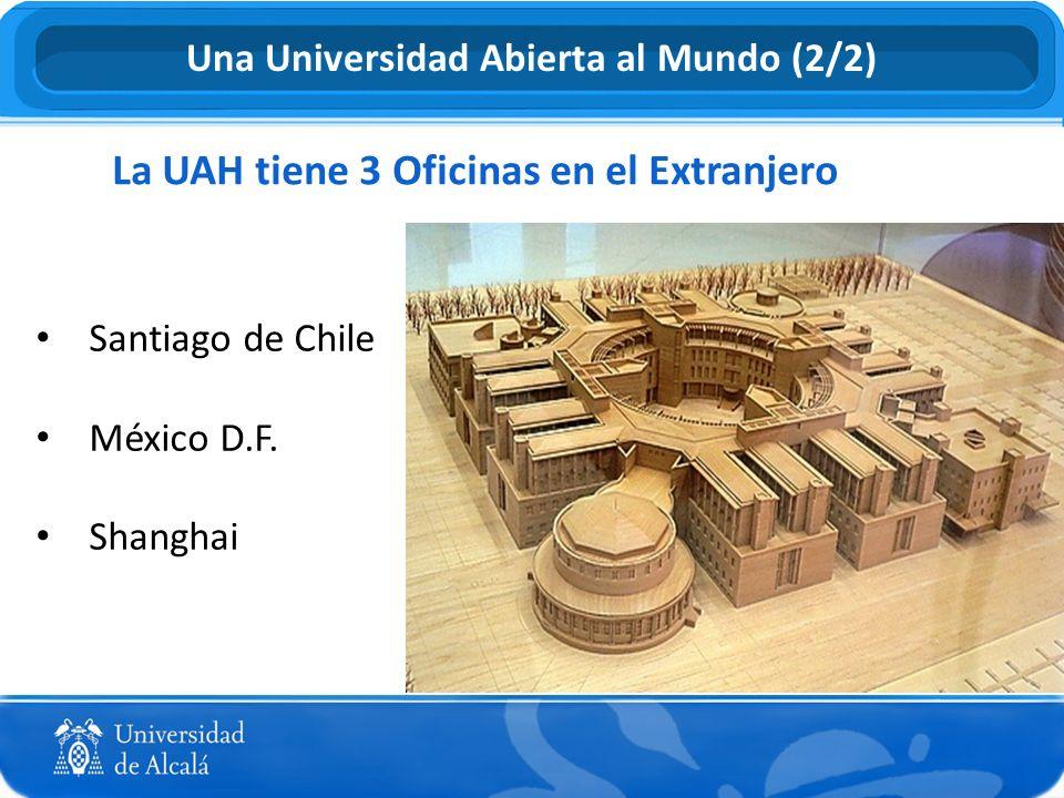 La UAH tiene 3 Oficinas en el Extranjero Una Universidad Abierta al Mundo (2/2) Santiago de Chile México D.F. Shanghai