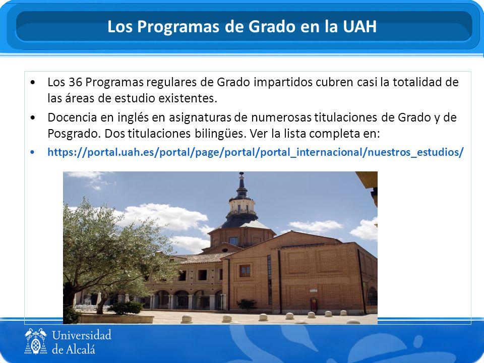 Los Programas de Grado en la UAH Los 36 Programas regulares de Grado impartidos cubren casi la totalidad de las áreas de estudio existentes. Docencia