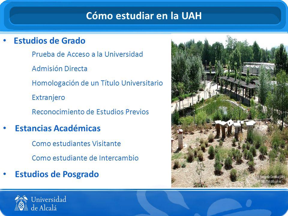 Estudios de Grado Prueba de Acceso a la Universidad Admisión Directa Homologación de un Título Universitario Extranjero Reconocimiento de Estudios Pre