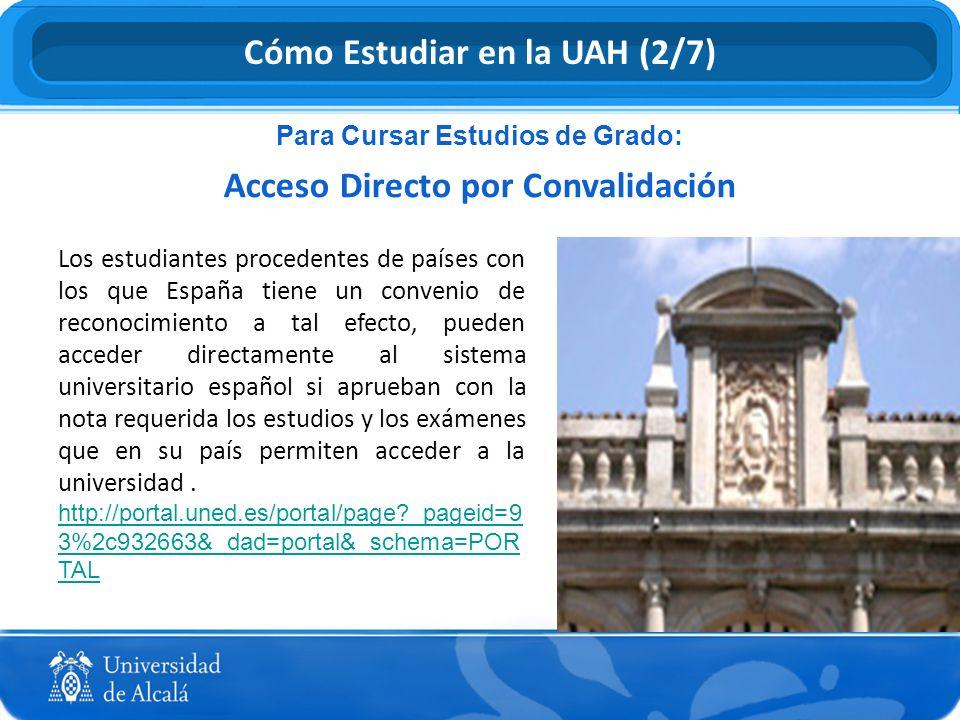 Los estudiantes procedentes de países con los que España tiene un convenio de reconocimiento a tal efecto, pueden acceder directamente al sistema univ