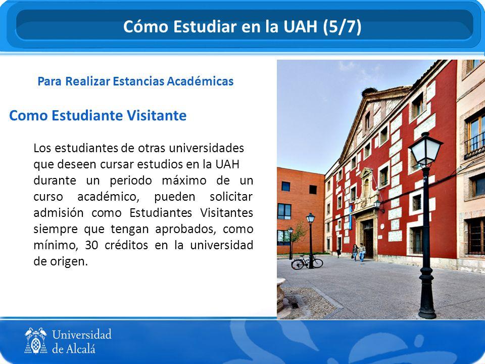 Para Realizar Estancias Académicas Como Estudiante Visitante Los estudiantes de otras universidades que deseen cursar estudios en la UAH durante un pe