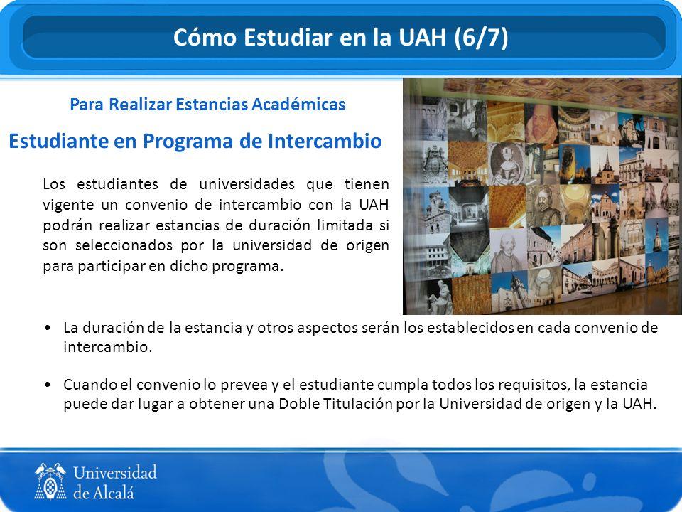 Para Realizar Estancias Académicas Estudiante en Programa de Intercambio Los estudiantes de universidades que tienen vigente un convenio de intercambi