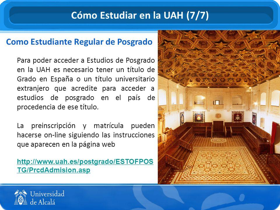 Como Estudiante Regular de Posgrado Para poder acceder a Estudios de Posgrado en la UAH es necesario tener un título de Grado en España o un título un