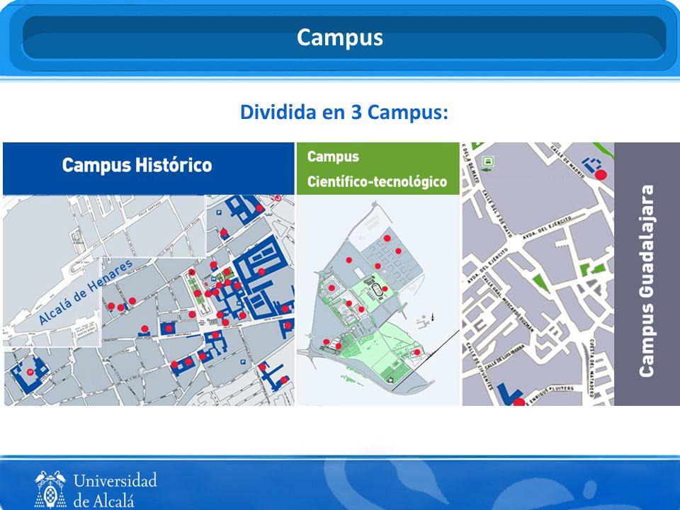 Dividida en 3 Campus: Campus