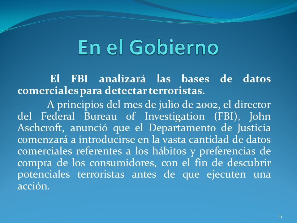 El FBI analizará las bases de datos comerciales para detectar terroristas. A principios del mes de julio de 2002, el director del Federal Bureau of In