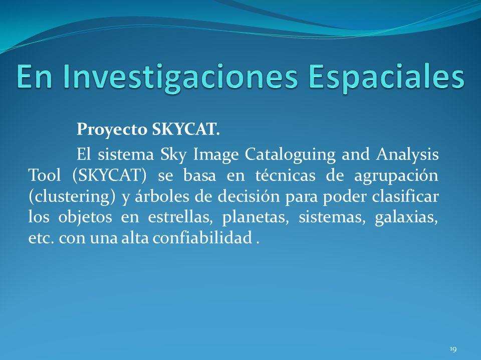 Proyecto SKYCAT. El sistema Sky Image Cataloguing and Analysis Tool (SKYCAT) se basa en técnicas de agrupación (clustering) y árboles de decisión para