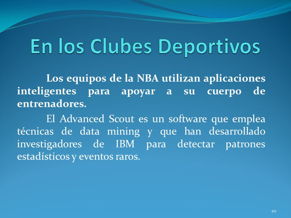 Los equipos de la NBA utilizan aplicaciones inteligentes para apoyar a su cuerpo de entrenadores. El Advanced Scout es un software que emplea técnicas