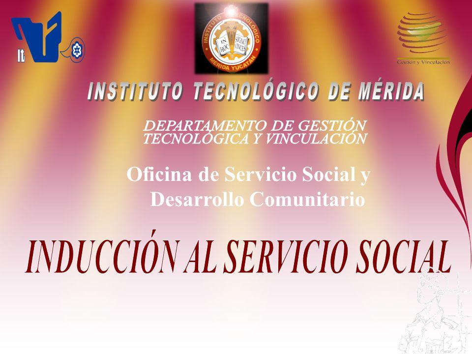 Departamento de Gestión Tecnológica y Vinculación Oficina de Servicio Social y Desarrollo Comunitario Alcance Proceso Educativo
