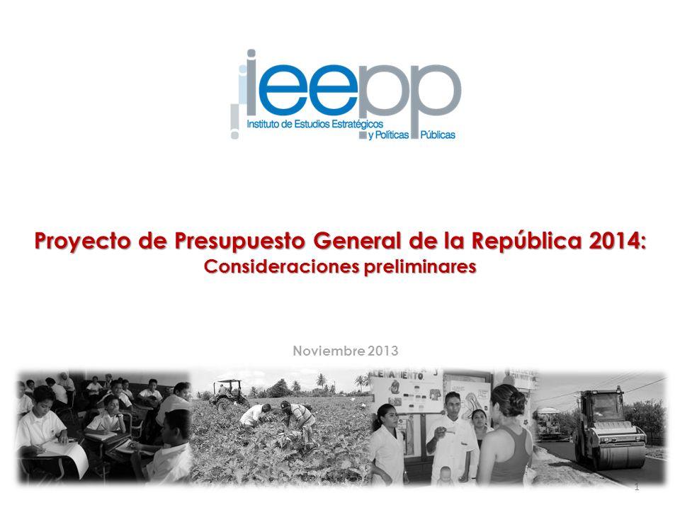 Proyecto de Presupuesto General de la República 2014: Consideraciones preliminares 1 Noviembre 2013
