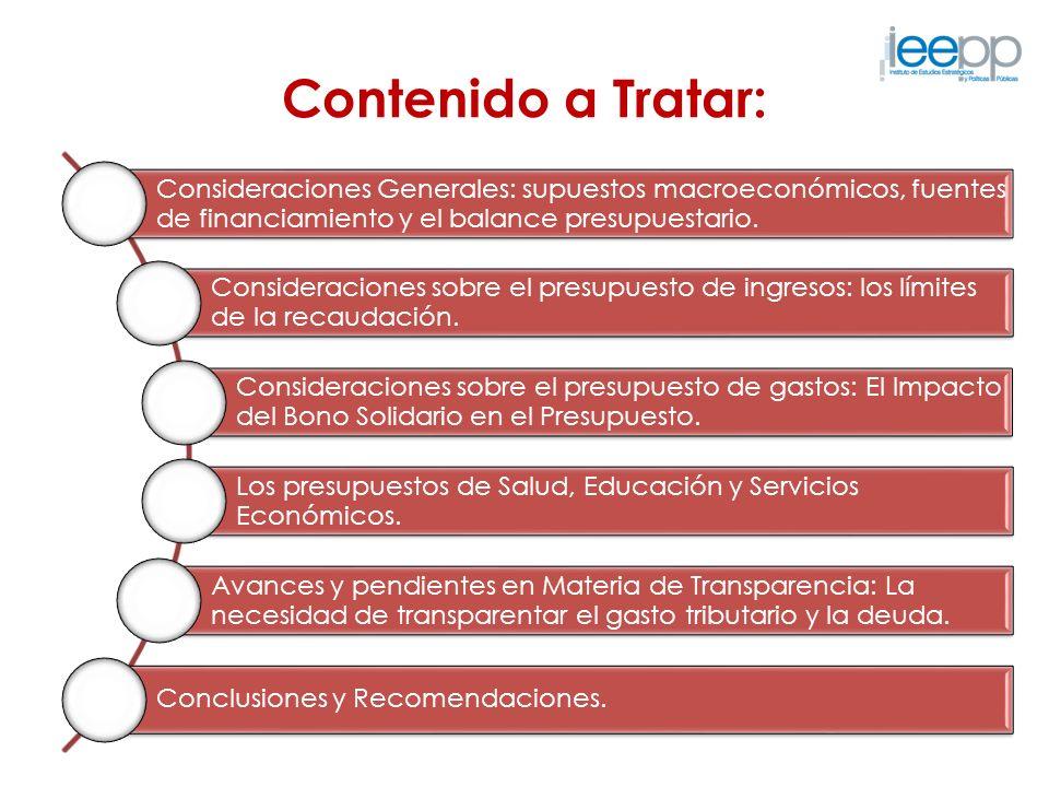 Contenido a Tratar: Consideraciones Generales: supuestos macroeconómicos, fuentes de financiamiento y el balance presupuestario. Consideraciones sobre