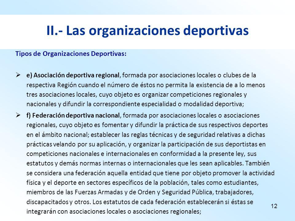 12 II.- Las organizaciones deportivas e) Asociación deportiva regional, formada por asociaciones locales o clubes de la respectiva Región cuando el nú