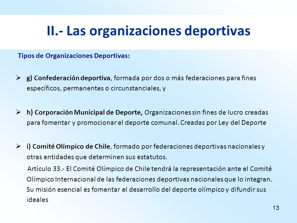 13 II.- Las organizaciones deportivas g) Confederación deportiva, formada por dos o más federaciones para fines específicos, permanentes o circunstanc