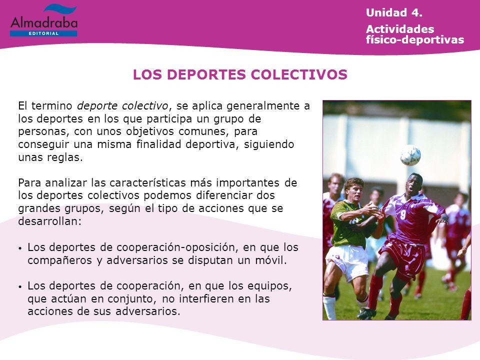 LOS DEPORTES COLECTIVOS El termino deporte colectivo, se aplica generalmente a los deportes en los que participa un grupo de personas, con unos objeti