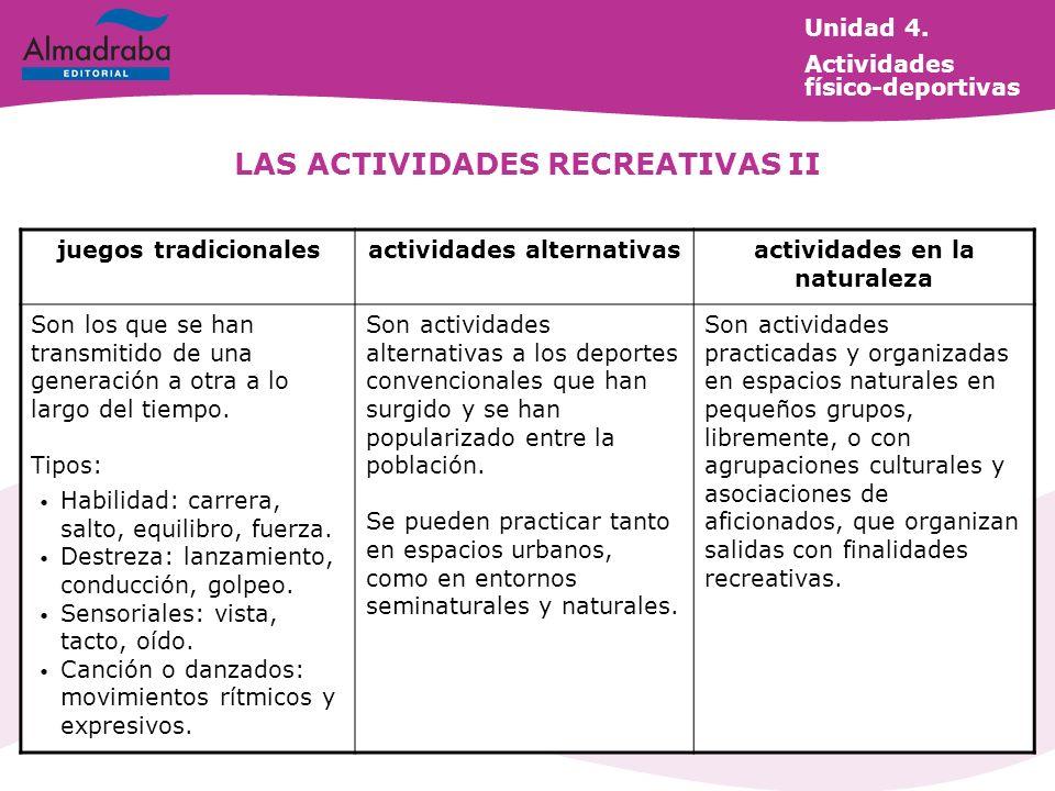 juegos tradicionalesactividades alternativasactividades en la naturaleza Son los que se han transmitido de una generación a otra a lo largo del tiempo