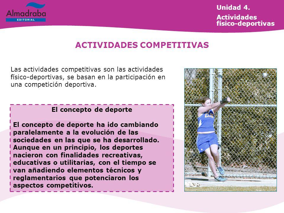 ACTIVIDADES COMPETITIVAS Las actividades competitivas son las actividades físico-deportivas, se basan en la participación en una competición deportiva