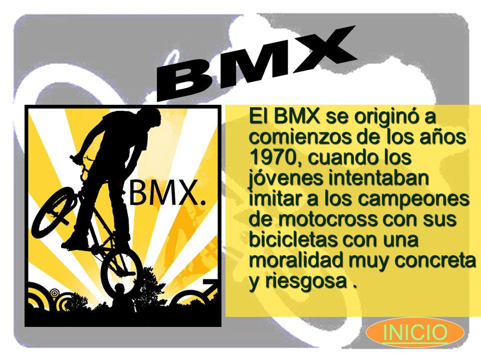 El BMX se originó a comienzos de los años 1970, cuando los jóvenes intentaban imitar a los campeones de motocross con sus bicicletas con una moralidad