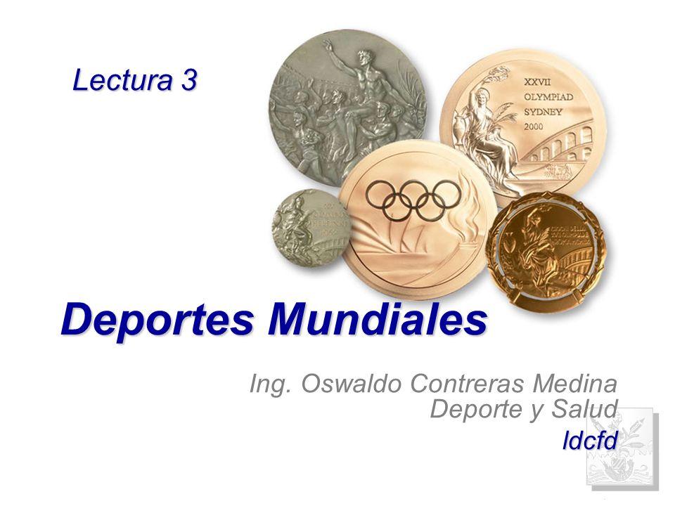 Deportes Mundiales Ing. Oswaldo Contreras Medina Deporte y Saludldcfd Lectura 3
