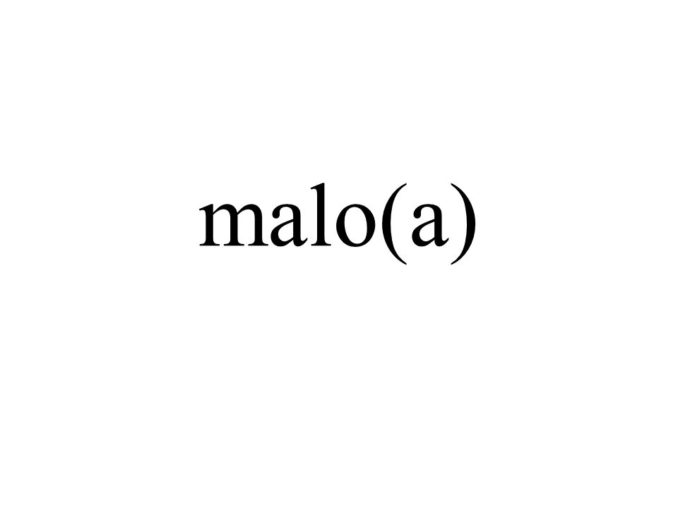 malo(a)