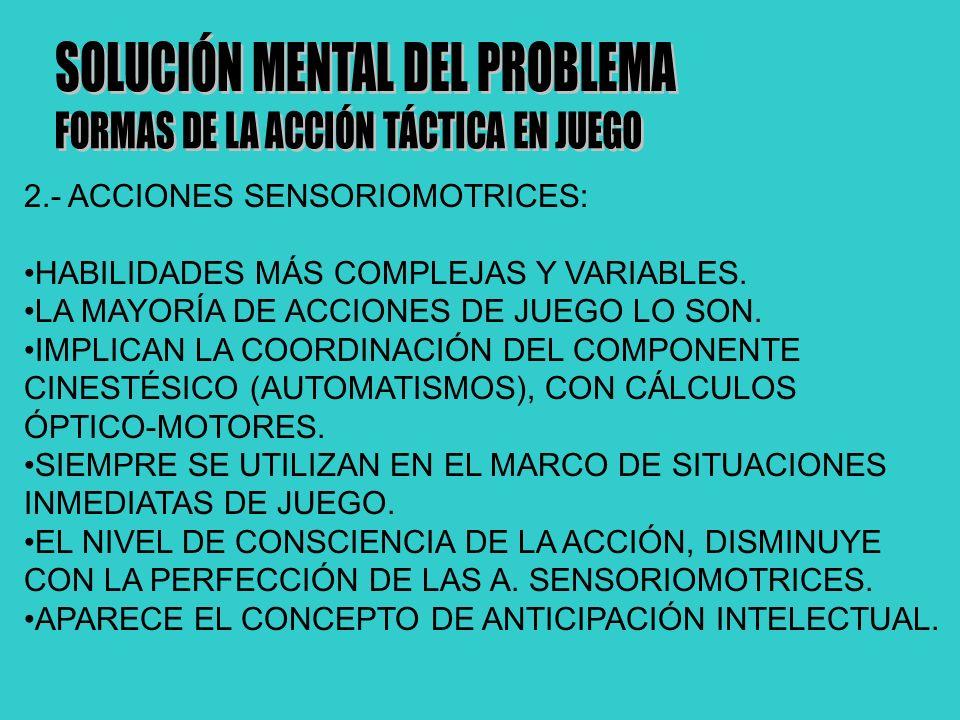 2.- ACCIONES SENSORIOMOTRICES: HABILIDADES MÁS COMPLEJAS Y VARIABLES.