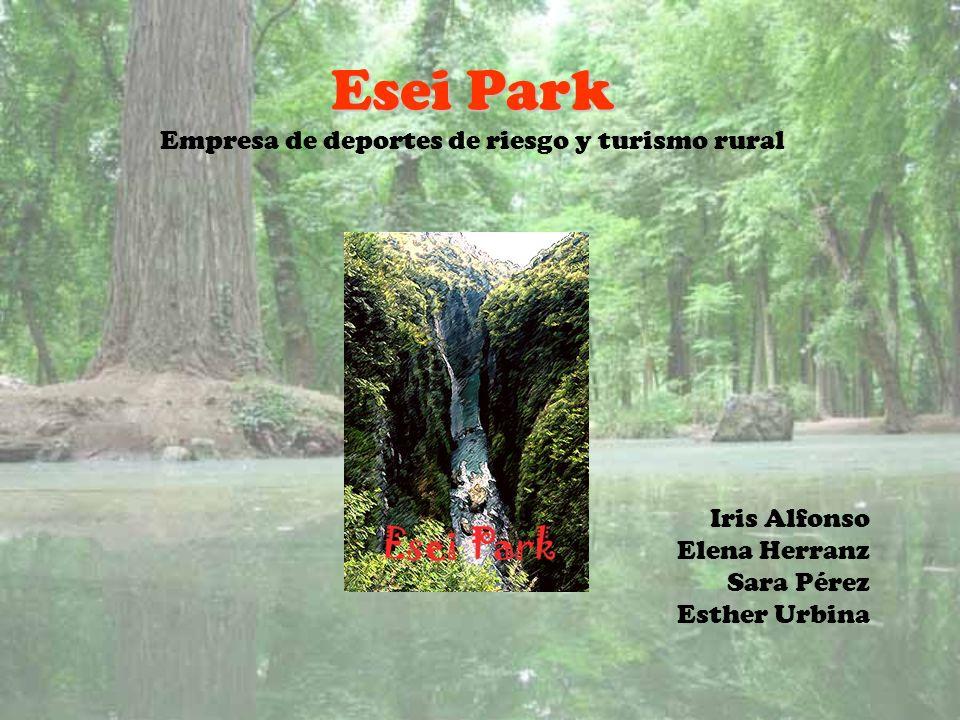 Esei Park Esei Park Empresa de deportes de riesgo y turismo rural Iris Alfonso Elena Herranz Sara Pérez Esther Urbina