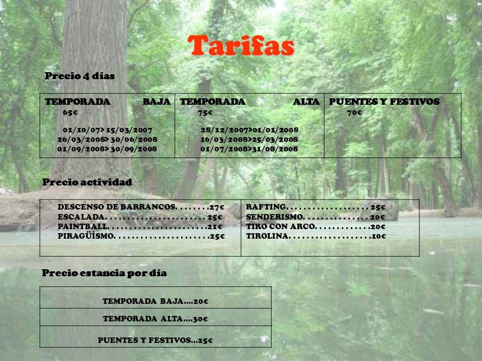 Tarifas TEMPORADA BAJA 65 01/10/07> 15/03/2007 26/03/2008> 30/06/2008 01/09/2008> 30/09/2008 TEMPORADA ALTA 75 28/12/2007>01/01/2008 16/03/2008>25/03/