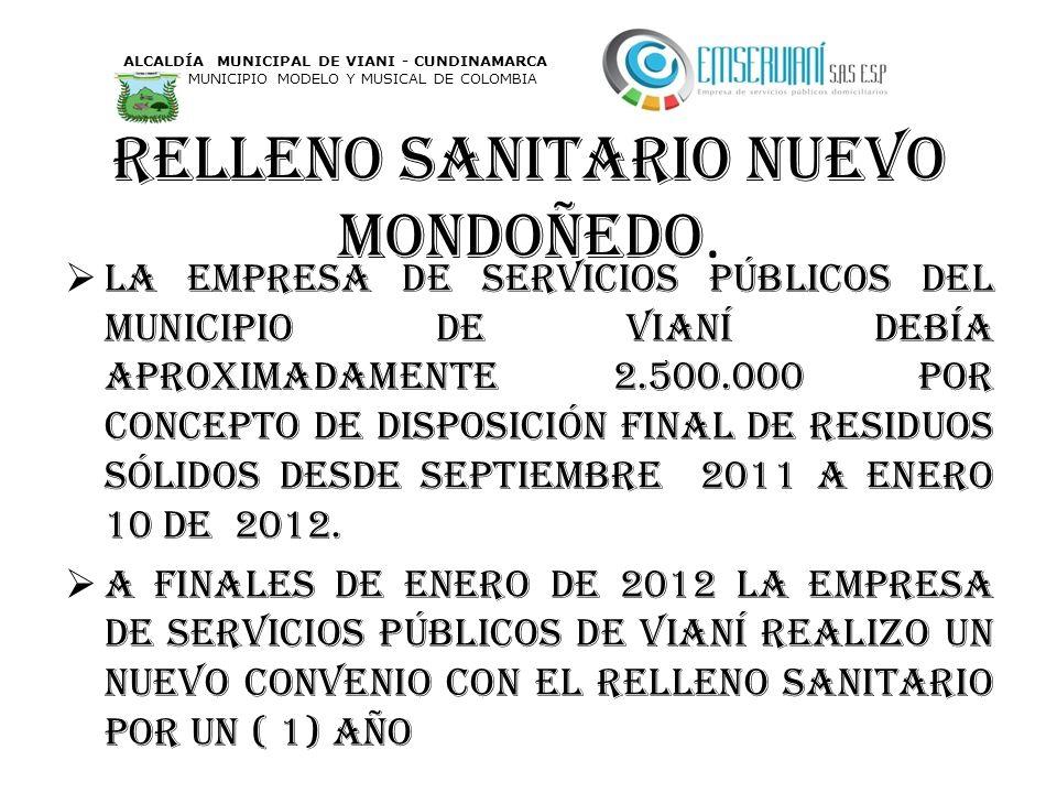 Relleno sanitario nuevo Mondoñedo. La empresa de servicios públicos del municipio de Vianí debía aproximadamente 2.500.000 por concepto de disposición