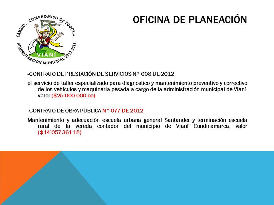 OFICINA DE PLANEACIÓN -CONTRATO DE PRESTACIÓN DE SERVICIOS N° 008 DE 2012 el servicio de taller especializado para diagnostico y mantenimiento prevent