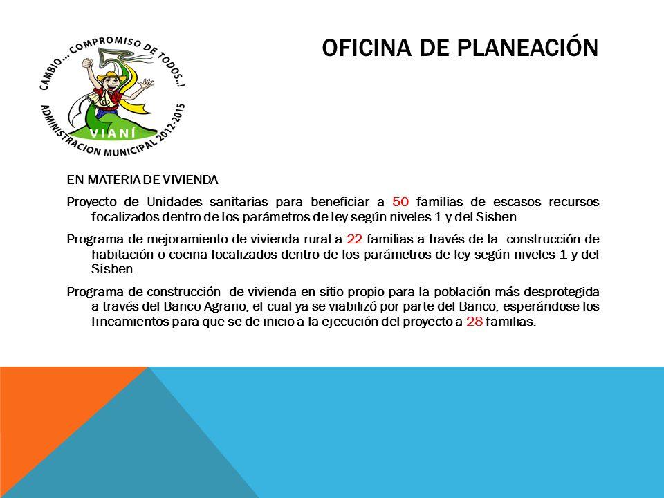 OFICINA DE PLANEACIÓN EN MATERIA DE VIVIENDA Proyecto de Unidades sanitarias para beneficiar a 50 familias de escasos recursos focalizados dentro de l
