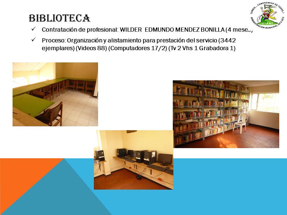 BIBLIOTECA Contratación de profesional: WILDER EDMUNDO MENDEZ BONILLA (4 meses) Proceso: Organización y alistamiento para prestación del servicio (344