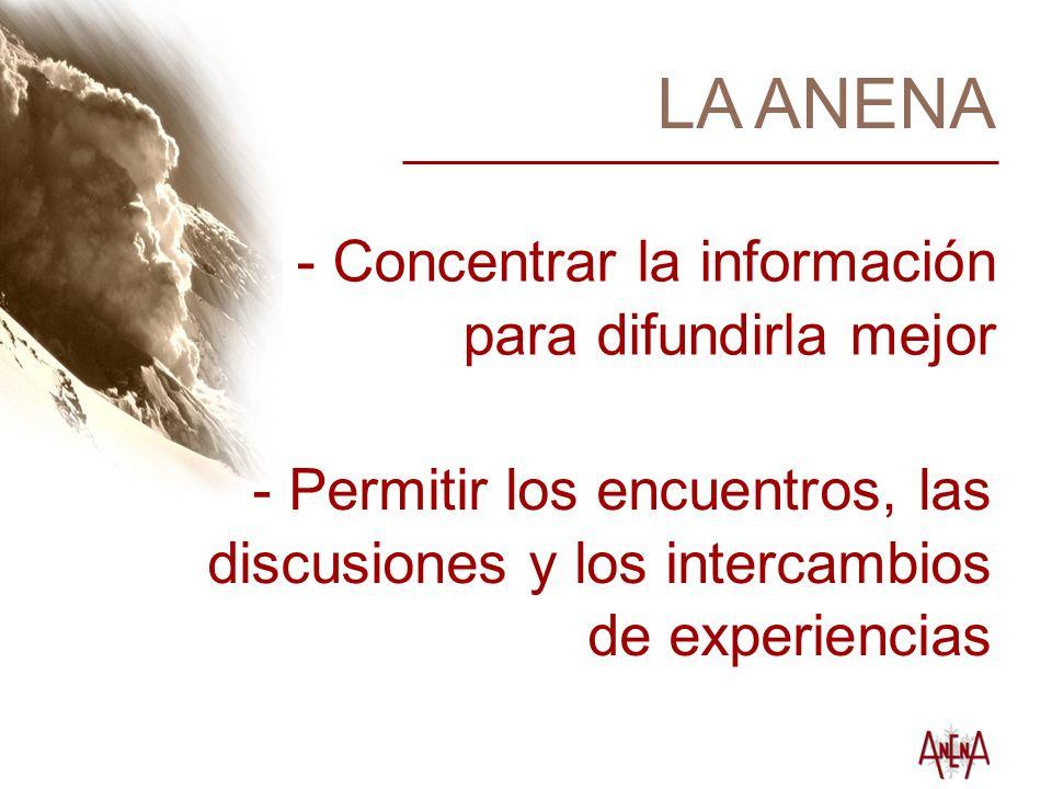 LA ANENA - Concentrar la información para difundirla mejor - Permitir los encuentros, las discusiones y los intercambios de experiencias