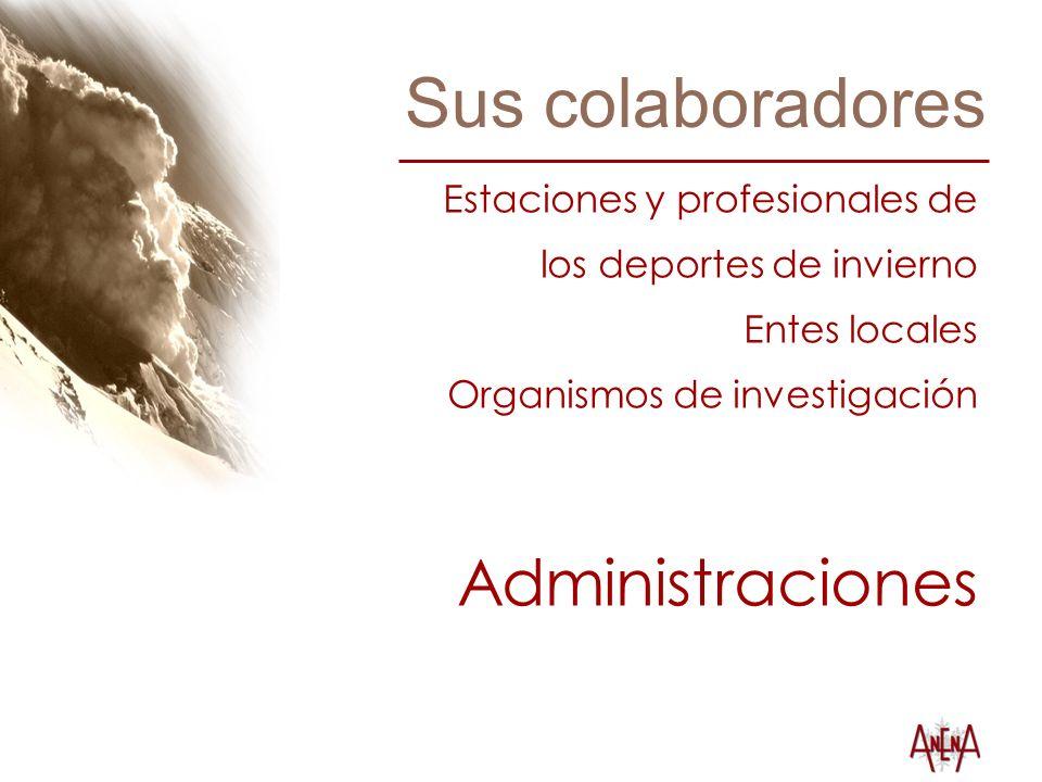 Sus colaboradores Estaciones y profesionales de los deportes de invierno Entes locales Organismos de investigación Administraciones
