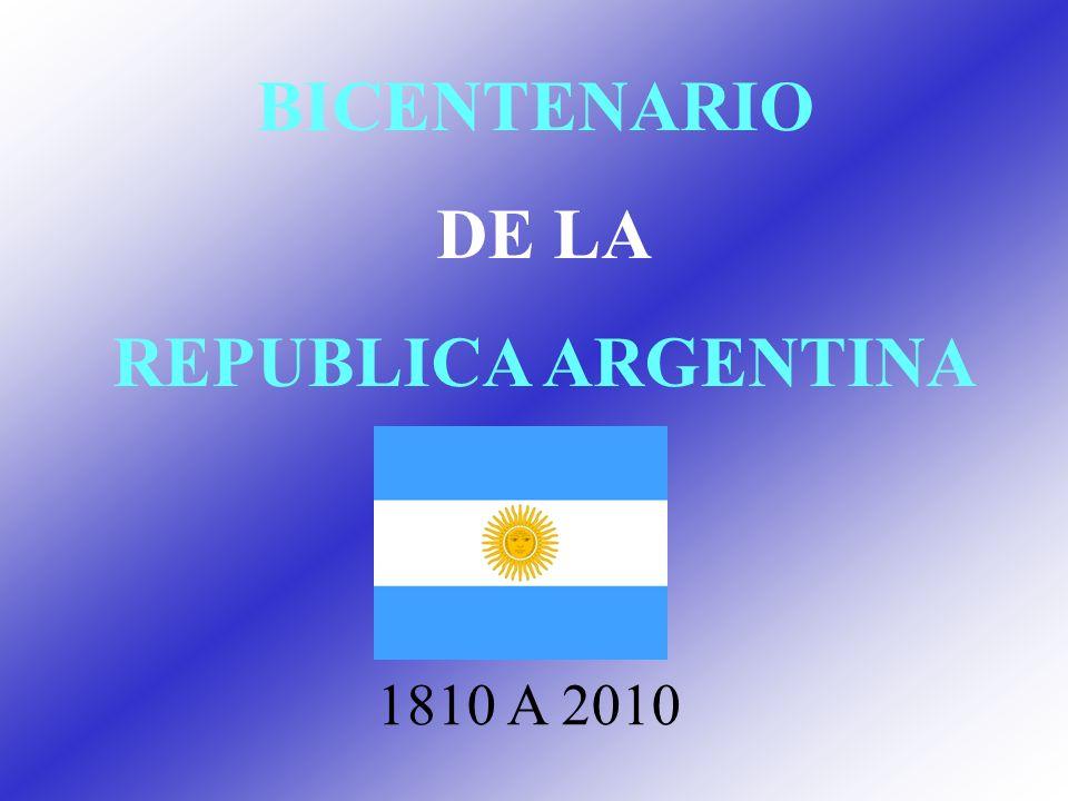BICENTENARIO DE LA REPUBLICA ARGENTINA 1810 A 2010