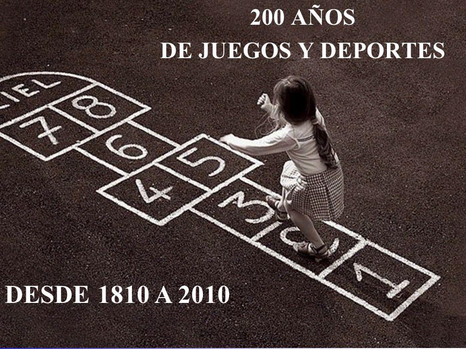 200 AÑOS DE JUEGOS Y DEPORTES DESDE 1810 A 2010