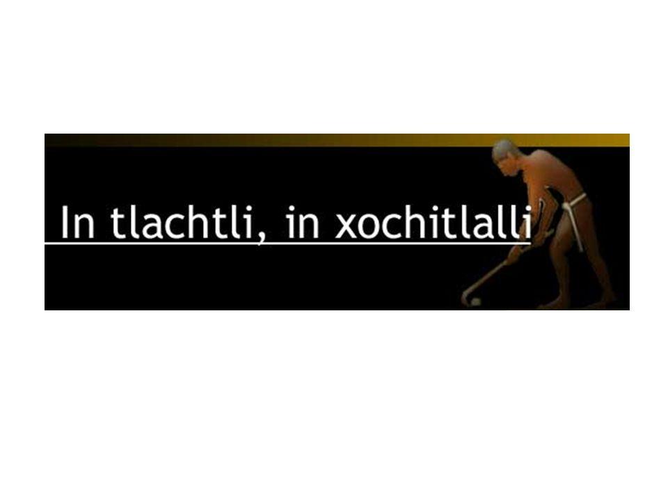 In tlachtli, in xochitlalli