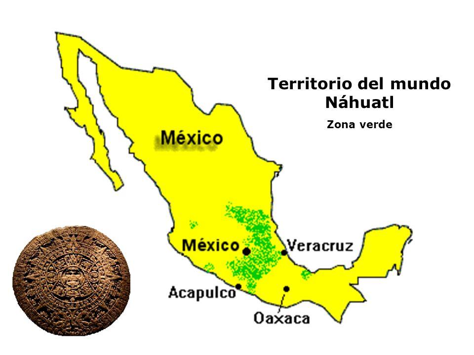 Territorio del mundo Náhuatl Zona verde