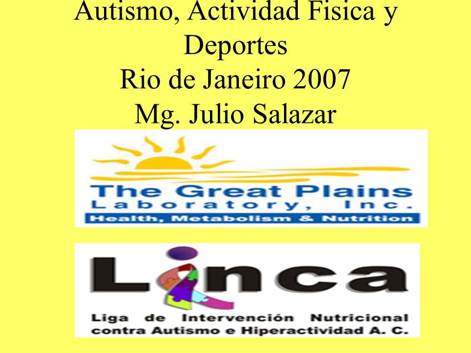 Autismo, Actividad Fisica y Deportes Rio de Janeiro 2007 Mg. Julio Salazar - Cronograma - Palastrantes - Inscrição e Custos - Localização - Inscrição.