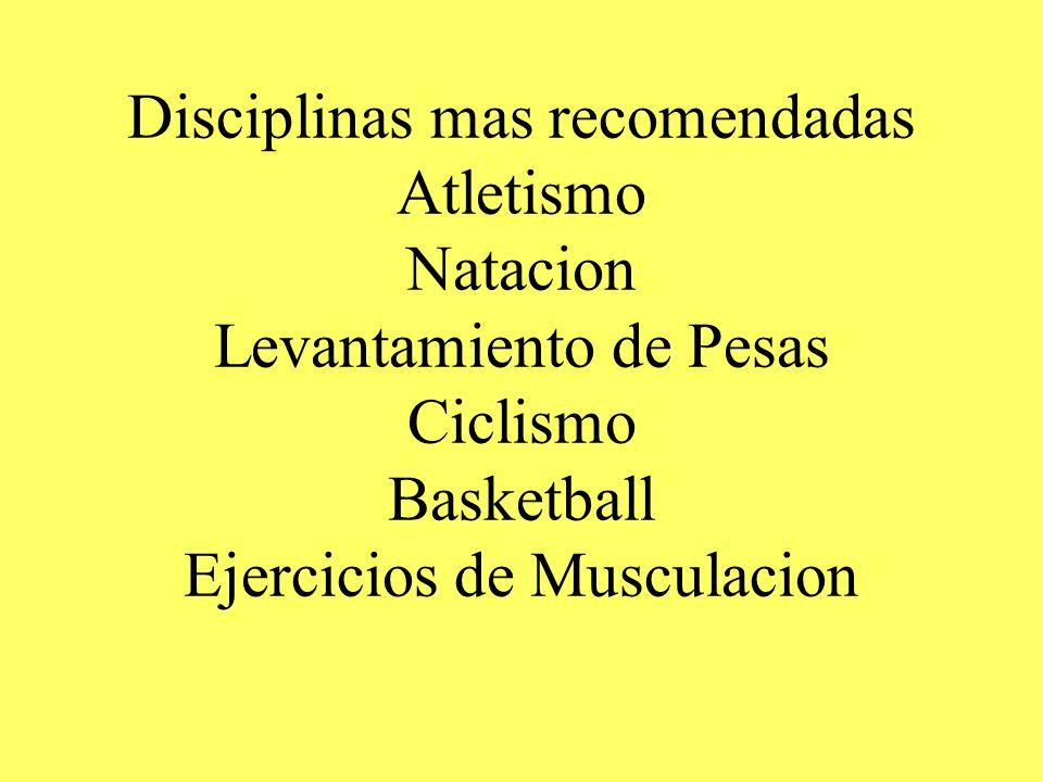 Disciplinas mas recomendadas Atletismo Natacion Levantamiento de Pesas Ciclismo Basketball Ejercicios de Musculacion