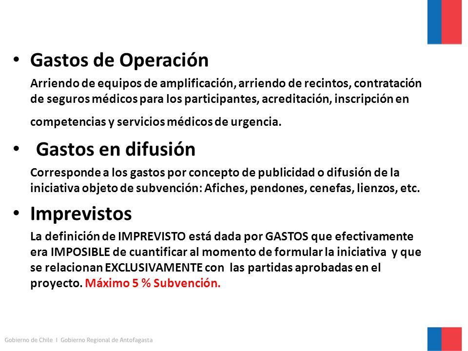 Gastos de Operación Arriendo de equipos de amplificación, arriendo de recintos, contratación de seguros médicos para los participantes, acreditación, inscripción en competencias y servicios médicos de urgencia.