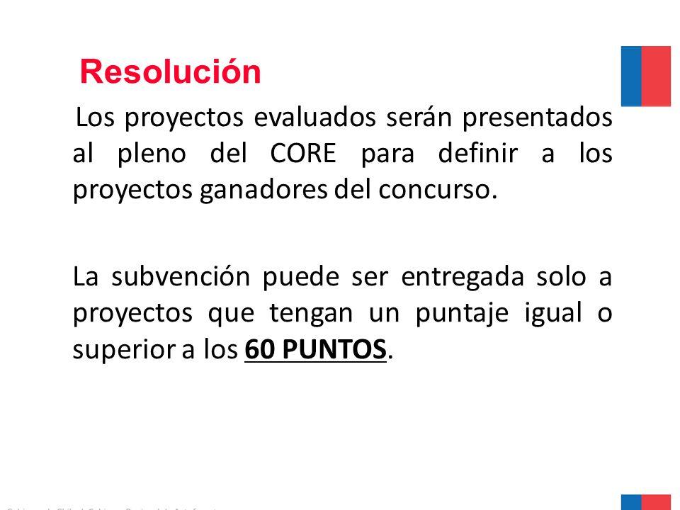 Resolución Los proyectos evaluados serán presentados al pleno del CORE para definir a los proyectos ganadores del concurso.