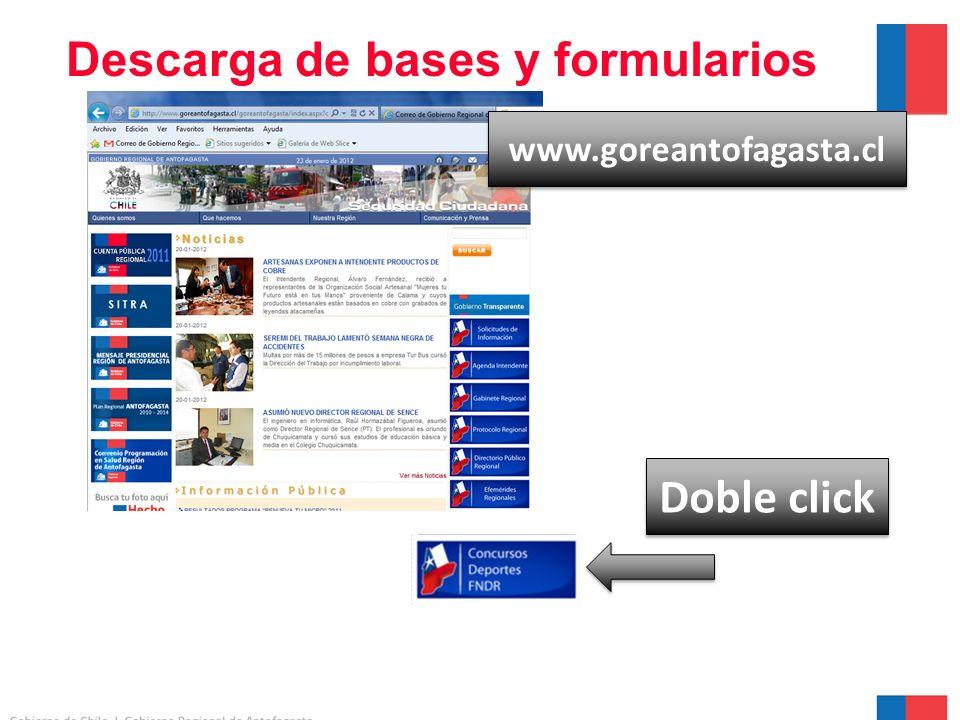 Descarga de bases y formularios Doble click www.goreantofagasta.cl