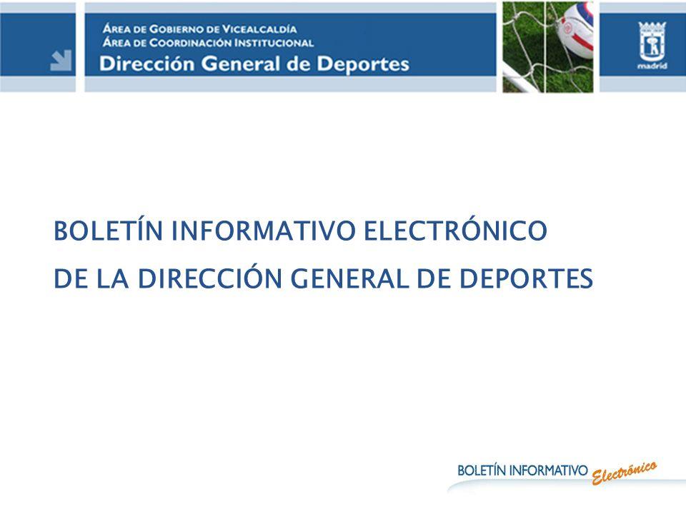 BOLETÍN INFORMATIVO ELECTRÓNICO DE LA DIRECCIÓN GENERAL DE DEPORTES